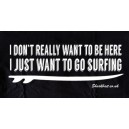 Just Want To Go Surfing Hoodie